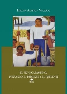 EL HUANCABAMBINO: PENSANDO EL PRESENTE Y EL PORVERNIR