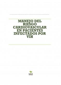 MANEJO DEL RIESGO CARDIOVASCULAR EN PACIENTES INFECTADOS POR VIH