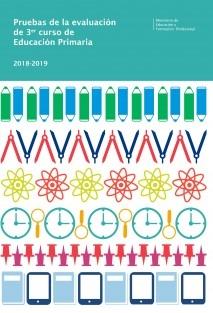 Pruebas de la evaluación de 3er curso de Educación Primaria. Curso 2018-2019