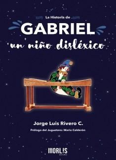 LA HISTORIA DE GABRIEL, UN NIÑO DISLÉXICO
