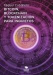Bitcoin, Blockchain y tokenización para inquietos