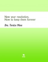 Libro New year resolution. How to keep them forever, autor Teraiza Mesa Rodríguez
