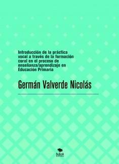 Introducción de la práctica vocal a través de la formación coral en el proceso de enseñanza/aprendizaje en Educación Primaria