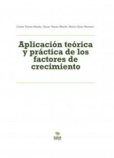 Aplicación teórica y práctica de los factores de crecimiento