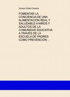 FOMENTAR LA CONCIENCIA DE UNA ALIMENTACIÓN REAL Y SALUDABLE A NIÑOS Y ADULTOS DE LA COMUNIDAD EDUCATIVA A TRAVÉS DE LA ESCUELA DE PADRES COMO PREVENCIÓN PARA MEJORAR LA SALUD