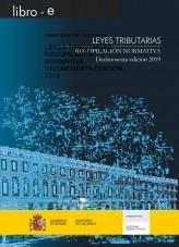 Libro LEYES TRIBUTARIAS. RECOPILACIÓN NORMATIVA. DECIMOSEXTA EDICIÓN 2019, autor Libros del Ministerio de Hacienda