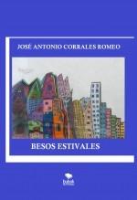 Libro Besos estivales, autor José Antonio Corrales Romeo