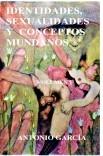 IDENTIDADES, SEXUALIDADES Y CONCEPTOS MUNDANOS. Volumen 1