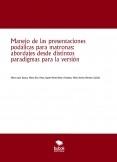 Manejo de las presentaciones podálicas para matronas: abordajes desde distintos paradigmas para la versión