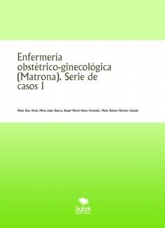 Enfermería obstétrico-ginecológica (Matrona). Serie de casos I