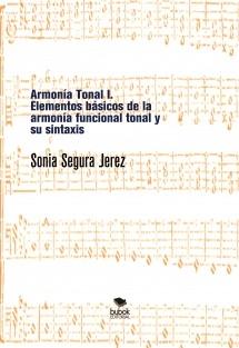 Armonía Tonal I. Elementos básicos de la armonía funcional tonal y su sintaxis