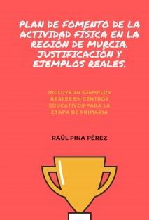 Plan de fomento de la actividad física en la Región de Murcia. Justificación y ejemplos reales.
