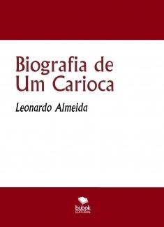 Biografia de Um Carioca