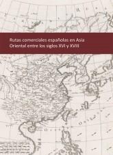 Libro Rutas comerciales españolas en Asia Oriental entre los siglos XVI y XVIII, autor Ministerio de Economía y Empresa