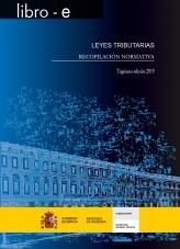 Libro LEYES TRIBUTARIAS. RECOPILACIÓN TRIBUTARIA. TRIGÉSIMA EDICIÓN 2019, autor Libros del Ministerio de Hacienda