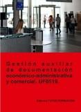 Gestión auxiliar de documentación económico-administrativa y comercial. UF0519.