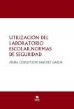 UTILIZACIÓN DEL LABORATORIO ESCOLAR.NORMAS DE SEGURIDAD