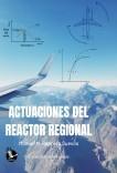Actuaciones del reactor regional