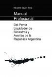 Manual Profesional del Perito Liquidador de Siniestros y Averías de la República Argentina