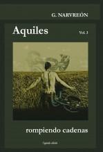 Libro Aquiles - Rompiendo cadenas, autor Gonzalo Alcaide Narvreón