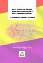 Libro EL XX CONGRESO DEL PCE (abril 2016-diciembre 2017), ¿UN CONGRESO ESPECIAL? En defensa de la legalidad partidaria, autor MIGUEL MEDINA FERNÁNDEZ-ACEYTUNO