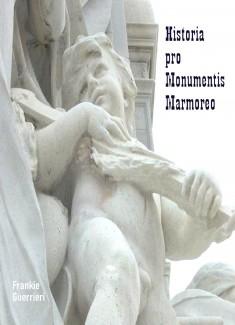 Historia pro Monumentis Marmoreo