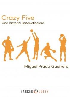 Crazy Five Una historia basquetbolera