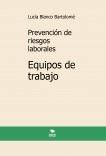 Prevención de riesgos laborales. Equipos de trabajo. 4ª edición.