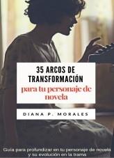 Libro Evolución de tu personaje de novela y 35 ejemplos de arcos de transformación, autor Diana P. Morales