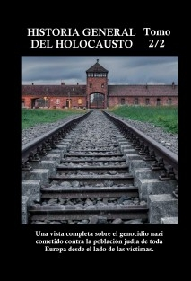 HISTORIA GENERAL DEL HOLOCAUSTO (2/2)