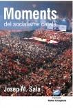 Moments del Socialisme Català