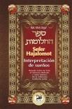 Sefer Hajalomot - Interpretación de sueños. Basado en la Torá, el Talmud y otras fuentes de la milenaria tradición judía