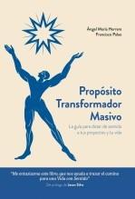Libro Propósito Transformador Masivo, autor Ángel María Herrera y Francisco Palao