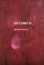 Libro Es como si..., autor Ignasi M. Carrero Cervera