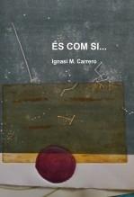Libro És com si..., autor Ignasi M. Carrero Cervera