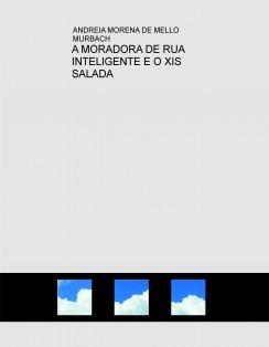 A MORADORA DE RUA INTELIGENTE E O XIS SALADA