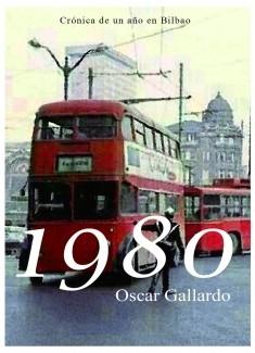 1980. Crónica de un año en Bilbao.