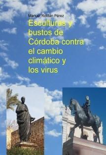 Esculturas y bustos de Córdoba contra el cambio climático y los virus