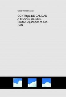 CONTROL DE CALIDAD A TRAVÉS DE SEIS SIGMA. Aplicaciones con SAS