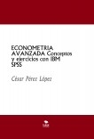 ECONOMETRIA AVANZADA Conceptos y ejercicios con IBM SPSS