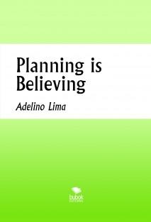 Planning is Believing