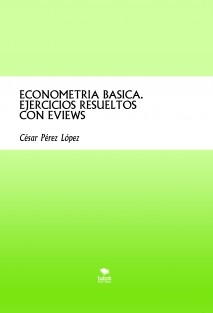 ECONOMETRIA BASICA. EJERCICIOS RESUELTOS CON EVIEWS