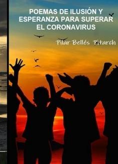 POEMAS DE ILUSIÓN Y ESPERANZA PARA SUPERAR EL CORONAVIRUS