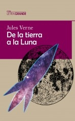 Libro De la tierra a la luna (Edición en letra grande), autor Ediciones LetraGRANDE