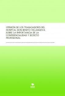 OPINIÓN DE LOS TRABAJADORES DEL HOSPITAL DON BENITO VILLANUEVA SOBRE LA IMPORTANCIA DE LA CONFIDENCIALIDAD Y SECRETO PROFESIONAL