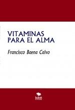 Libro VITAMINAS PARA EL ALMA, autor Francisco Baena Calvo