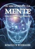 OS MECANISMOS DA MENTE - A sua natureza comportamental