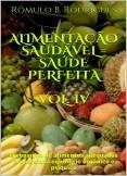 ALIMENTAÇÃO SAUDÁVEL = SAÚDE PERFEITA - VOL. IV