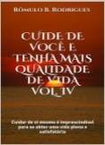 CUIDE DE VOCÊ E TENHA MAIS QUALIDADE DE VIDA - VOL. IV