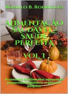 ALIMENTAÇÃO SAUDÁVEL = SAÚDE PERFEITA - Vol. I